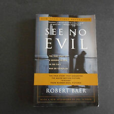 See No Evil The True Story of a Ground Soldier CIA's War Terrorism Robert Baer