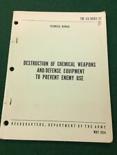 Destruction of Chem. Weapons & Defense Equip. To Prevent Enemy Use Tm 43-0002-31