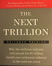 The Next Trillion By Paul Zane Pilzer - Healthcare, Wellness, & The Economy