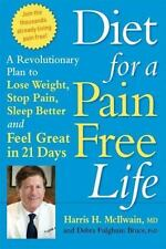 Diet for a Pain-Free Life: A Revolutionary Plan to Lose Weight, Stop Pain, Sleep