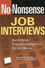 No-Nonsense Job Interviews: How to Impress Prospec