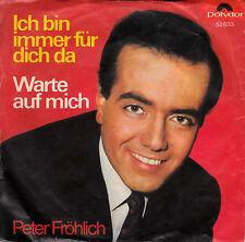 """PETER FRÖHLICH - Ich bin immer für dich da > 7"""" Vinyl Single"""