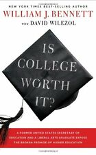 Is College Worth It?: A Former United States Secretary of Education and a Libera