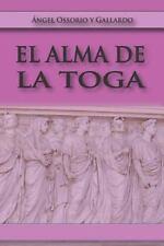 El Alma de la Toga by Angel Osorio and Gallardo (2015, Paperback)