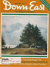 Down East Maine Magazine 1981 April Holocaust In Bangor/Cormorant/Maine Schooner