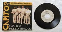 """I GATTI DI VICOLO MIRACOLI 7"""" CAPITO 45 GIRI VINYL ITALY 1978 WARNER 17301 NM/EX"""