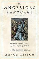 The Angelical Language, Volume II: An Encyclopedic Lexicon of the Tongue of Ange