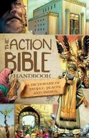 The Action Bible Handbook: A Dictionary of People, Places, and Things (A .. NEW