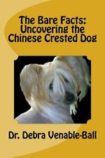 The Bare Facts Uncovering the Chinese Crested Dog