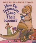 How Do Dinosaurs Clean Their Rooms?: Board Book , Hardcover , Yolen, Jane
