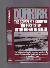 Dunkirk: Complete Story of the First Step in the Defeat of Hitler, Norman Gelb