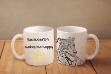 "Beauceron - ceramic cup, mug ""Makes Me Happy"", Ca"
