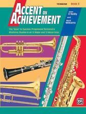 Accent on Achievement, Trombone Book 3 O'Reilly, John, Williams, Mark Paperback