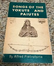 Songs of the Yokuts and Paiutes - Alfred Pietroforte