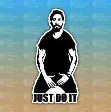 "JUST DO IT Shia Labeouf Funny Laptop Window 6"" Custom Vinyl Decal Sticker JDM"