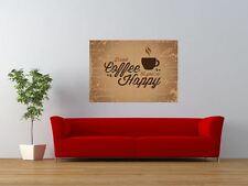 PP DRINK COFFEE MAKES YOU HAPPY SHOP SIGN GIANT ART PRINT PANEL POSTER NOR0320