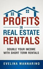 Profits in Real Estate Rentals: Double Your Income with Short Term Rentals (Pape