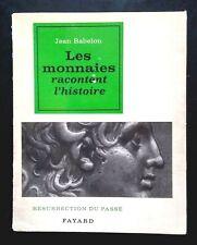 NUMISMATIQUE: Les monnaies racontent l'histoire (monographie 1963)