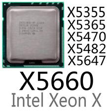 intel Xeon X5355 X5365 X5470 X5482 X5647 X5650 X5660 CPU Processor