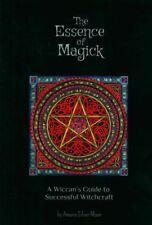 The Essence of Magick A Wiccan's Guide pour la Successful sorcellerie