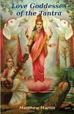 NEW Love Goddesses of the Tantra: & tantric teachings on spiritual love