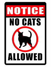 NO CATS ALLOWED SIGN DURABLE WEATHER PROOF ALUMINUM SIGN FULL COLOR