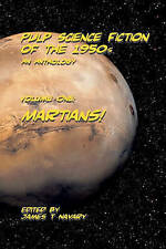 NEW Pulp Science Fiction of the 1950s - An Anthology: Volume I: Martians