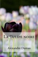 La Tulipe Noire by Alexandre Dumas (2016, Paperback)