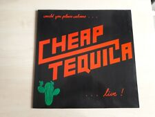 Cheap Tequila – Would You Please Welcome...Live lp