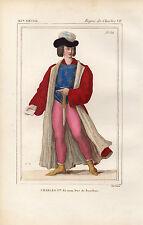 COSTUME DE LA FRANCE XVe siècle /  CHARLES 1er Duc de Bourbon