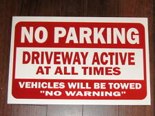 General Business Sign: NO PARKING... Driveway Active At All Times