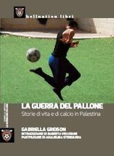 LA GUERRA DEL PALLONE Palestina Calcio Greison 1°ed. REDSTARPress-Hellnation '15
