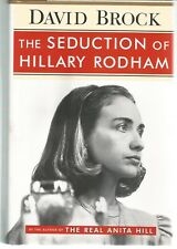 The Seduction of Hillary Rodham by David Brock (1996, Hardcover)