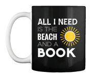 Quality All I Need Is The Beach And A Book Gift Coffee Mug Gift Coffee Mug