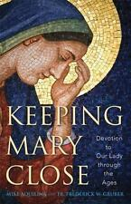 Keeping Mary Close Our Lady Through the Ages SC Book NEW Catholic Faith