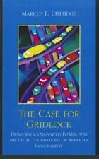 The Case for Gridlock: Democracy, Organized Power, and the Legal-ExLibrary