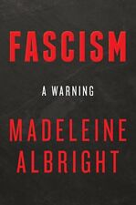 Fascism: A Warning by Madeleine Albright  [Fascism] [Hardcover] NEW
