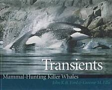 Transients: Mammal-Hunting Killer Whales of British Columbia, Washington, and So