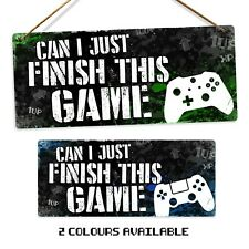 Metal Wall Sign - Can I Just Finish This Game 1UP Gamer Related Door Plaque