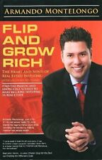 Flip and Grow Rich: The Heart and Mind of Real Est