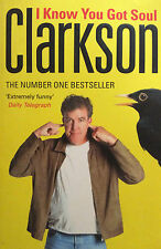 I Know You Got Soul.  Jeremy Clarkson.  No 1 Bestseller.  244 Pages.  PENGUIN