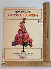 How to Make Art Tissue Flowers Booklet Vintage Paper Crafts Bemiss-Jason Corp.