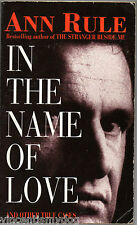 In the Name of Love by Ann Rule (Paperback, 1998)