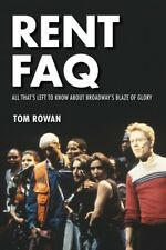 Rent Faq All That's Left to Know About Broadway's Blaze of Glory New 000153546