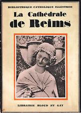 Bibliothèque Catholique Illustrée - La Cathédrale de Reims - Eds.L.B.E.G. - 1928