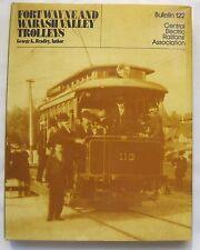Fort Wayne and Wabash Valley Trolleys by George K. Bradley 1983 HB/DJ  Bul. #122