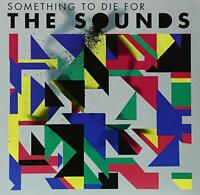 The Sounds - Something To Die For (NEW CD)