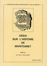 Essai sur l'histoire de MONTCARET + TOME 3 : de 1622 à nos jours + PERIGORD