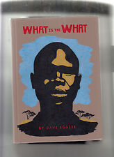 WHAT IS THE WHAT-D.EGGERS-LIKE NEW SIGNED TRUE 1ST ED 2006 HB SUPERB-COLLECTIBLE