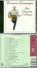 RARE / CD - FRANCIS LEMARQUE : MES CHANSONS D' AMOUR / NEUF EMBALLE NEW & SEALED